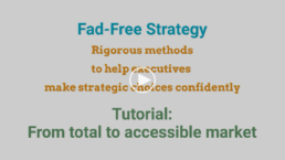 Fad-Free Strategy - Tutorial - From total to accessible market